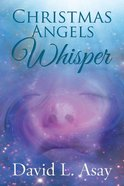 Christmas Angels Whisper eBook
