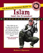 The Politically Incorrect Guide to Islam  (And The Crusades) eBook