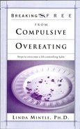 Breaking Free From Compulsive Overeating eBook