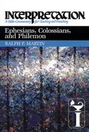 Ephesians, Colossians, and Philemon (Interpretation Bible Commentaries Series) eBook