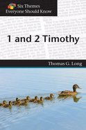 Six Themes in 1 & 2 Timothy Everyone Should Know (Six Themes Everyone Should Know Series) eBook