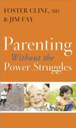 Parenting Without the Power Struggles eBook