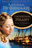 Uncertain Heart (#02 in Seasons Of Redemption Series) eBook