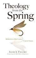 Theology From the Spring: Reflections of the Creator Cast in Nature eBook