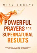 Powerful Prayers For Supernatural Results eBook