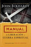 Manual De Liberacin Y Guerra Espiritual (Deliverance And Spiritual Warfare Manual)