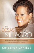 Del Desastre Al Milagro (From A Mess To A Miracle) Paperback