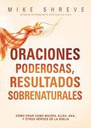 Oraciones Poderosas, Resultados Sobrenaturales eBook