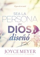 Sea La Persona Que Dios Dise (Being The Person God Made You To Be) Paperback