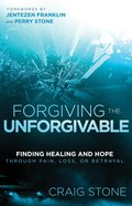 Forgiving the Unforgivable eBook