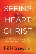 Seeing the Heart of Christ eBook