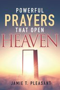 Powerful Prayers That Open Heaven eBook