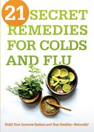 21 Secret Remedies For Colds and Flu eBook