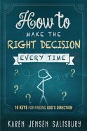 How to Make the Right Decision Every Time Paperback