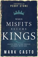 When Misfits Become Kings eBook