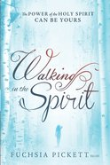 Walking in the Spirit Paperback
