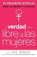 La Verdad Hace Libre a Las Mujeres eBook