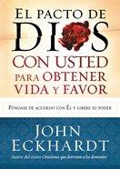 El Pacto De Dios Con Usted Para Su Vida Y Favor eBook
