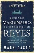 Cuando Los Marginados Se Convierten En Reyes eBook