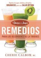 Remedios Para Los Desrdenes De La Tiroides De La Dama De Los Jugos eBook