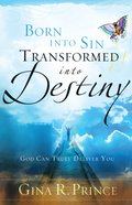 Born Into Sin, Transformed Into Destiny eBook