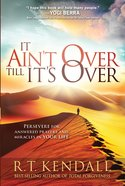 It Ain't Over Till It's Over eBook