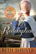 Redemption (#03 in Spirit Of The Amish Series) eBook