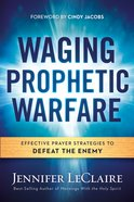 Waging Prophetic Warfare eBook