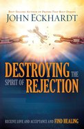 Destroying the Spirit of Rejection eBook