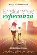 Prisioneros De Esperanza eBook