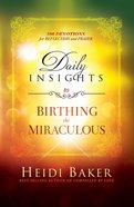 Daily Insights to Birthing the Miraculous eBook