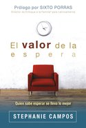 El Valor De La Espera eBook