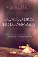 Cuando Dios No Lo Arregla eBook