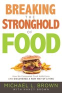 Breaking the Stronghold of Food eBook