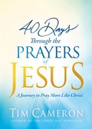 40 Days Through the Prayers of Jesus eBook