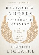 Releasing the Angels of Abundant Harvest eBook