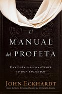 El Manual Del Profeta / the Prophet's Manual eBook