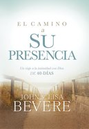 El Camino a Su Presencia / Pathway to His Presence eBook