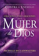 Oraciones Y Declaraciones Para La Mujer De Dios / Prayers and Declarations For the Woman of God eBook
