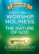 Scriptures For Worship, Holiness, and the Nature of God (#02 in Topical Scripture Series) eBook