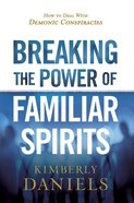 Breaking the Power of Familiar Spirits eBook