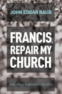 Francis, Repair My Church eBook