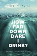 How Far Down Dare I Drink? eBook