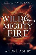 Wild and Mighty Fire eBook