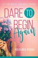 Dare to Begin Again eBook