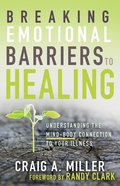 Breaking Emotional Barriers to Healing eBook