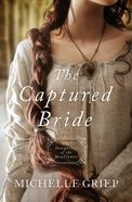 Captured Bride, the - 1760 (#03 in Daughters Of The Mayflower Series) eBook
