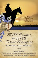 Seven Brides For Seven Texas Rangers Romance Collection eBook