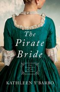 Pirate Bride, the - 1725 (#02 in Daughters Of The Mayflower Series) eBook