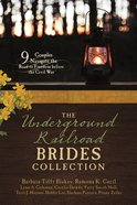 The Underground Railroad Brides Collection (9781634090315 Series) eBook